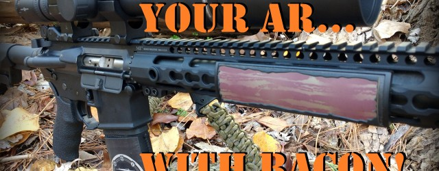 Need a way to Jihadi-proof your AR? Combine America's favorite food with America's favorite firearm with aBacon Rail Cover from our friends at Custom Gun Rails, Inc. (sent to us […]