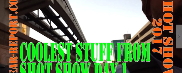 The coolest Guns and Gear from SHOT Show 2017 – Day One – Tuesday Each day at SHOT Show the Gear Report team searches the show for the coolest, newest, […]